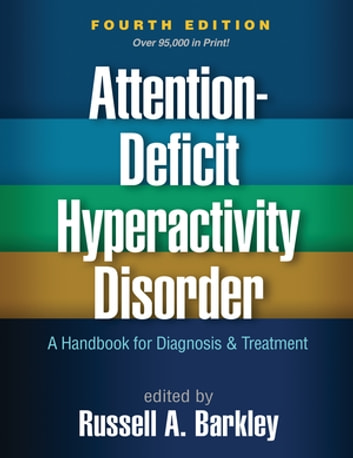 Attention-Deficit Hyperactivity Disorder, Fourth Edition - A Handbook for Diagnosis and Treatment ebook by