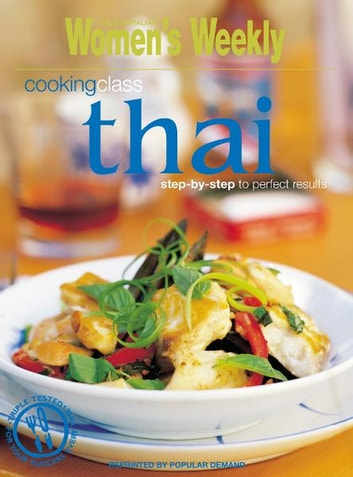 Cooking Class Thai - The Australian Women's Weekly ebook by Octopus
