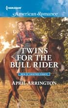 Twins for the Bull Rider ebook by April Arrington