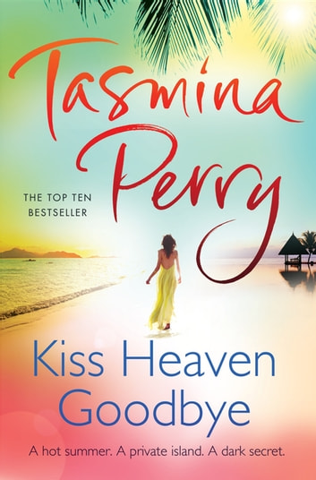 Kiss Heaven Goodbye ebook by Tasmina Perry