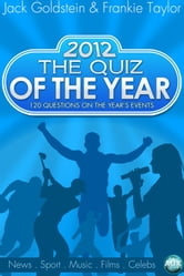 2012 - The Quiz of the Year ebook by Jack Goldstein