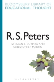 R. S. Peters ebook by Professor Stefaan E. Cuypers,Christopher Martin,Professor Richard Bailey