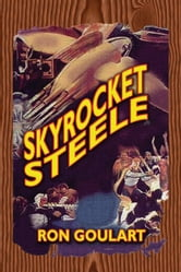 Skyrocket Steele ebook by Goulart, Ron