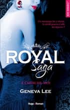 Royal Saga - tome 4 Cherche-moi 電子書籍 by Geneva Lee, Claire Sarradel