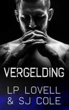 Vergelding ebook by LP Lovell, SJ Cole