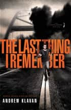The Last Thing I Remember ebook by Andrew Klavan