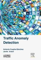 Traffic Anomaly Detection ebook by Antonio Cuadra-Sánchez,Javier Aracil