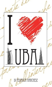 I love Dubai ebook by Federica Marchese