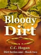 Bloody Dirt ebook by CC Hogan