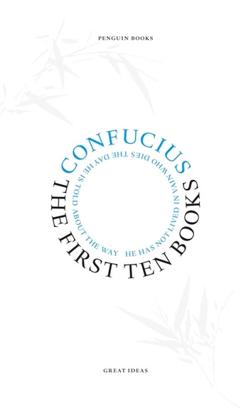 The First Ten Books ebook by Confucius