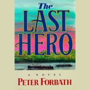 The Last Hero audiobook by Peter Forbath