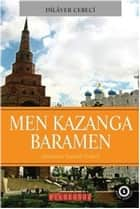 Men Kazanga Baramen ebook by Dilaver Cebeci