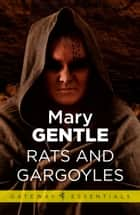 Rats and Gargoyles ebook by Mary Gentle