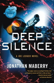 Deep Silence - A Joe Ledger Novel ebook by Jonathan Maberry