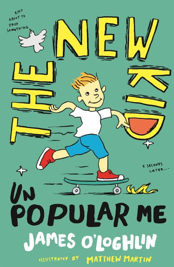 The New Kid: Unpopular Me ebook by James O'Loghlin