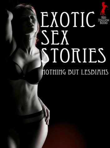 Exotic Sex Stories Nothing But Lesbians ebook by Lauren Hillbrand