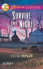 Survive the Night (Mills & Boon Love Inspired Suspense) (Lost, Inc., Book 1) ebook by Vicki Hinze