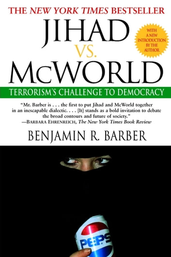 Jihad vs. McWorld - Terrorism's Challenge to Democracy ebook by Benjamin Barber