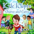 Kyle Klepto Shares and Cares ebook by A.M. Shah, Ph.D. Melissa Shah Arias, Abira Das