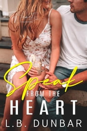 Speak From The Heart - The Heart Collection ebook by L.B. Dunbar