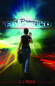A Promise Fulfilled ebook by C J Rock