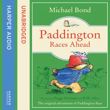 Paddington Races Ahead (Paddington) audiobook by Michael Bond