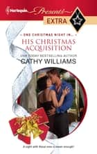 His Christmas Acquisition ebook by Cathy Williams