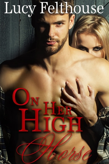 On Her High Horse ebook by Lucy Felthouse