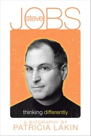 Steve Jobs - Thinking Differently ebook by Patricia Lakin