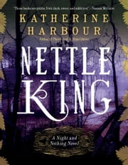 Nettle King ebook by Katherine Harbour
