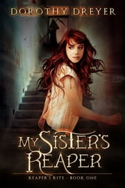 My Sister's Reaper ebook by Dorothy Dreyer