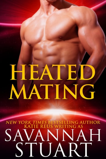 Heated Mating ebook by Savannah Stuart,Katie Reus