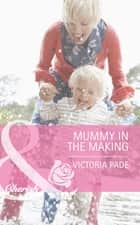 Mummy in the Making (Mills & Boon Cherish) (Northbridge Nuptials, Book 17) eBook by Victoria Pade