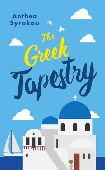 The Greek Tapestry ebook by Anthea Syrokou