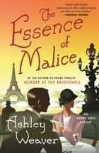 The Essence of Malice - An Amory Ames Mystery ebook by Ashley Weaver