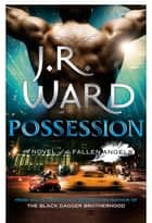 Possession - Number 5 in series ebook by J. R. Ward