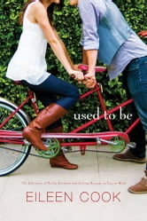 Used to Be - The Education of Hailey Kendrick; Getting Revenge on Lauren Wood ebook by Eileen Cook