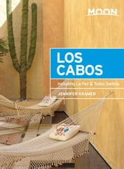 Moon Los Cabos - Including La Paz & Todos Santos ebook by Jennifer Kramer
