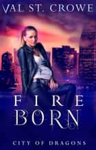 Fire Born ebook by Val St. Crowe