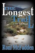 The Longest Trail ebook by Roni McFadden
