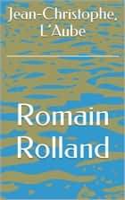 Jean-Christophe, L'Aube ebook by Romain Rolland