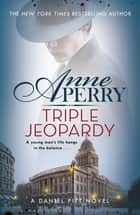 Triple Jeopardy (Daniel Pitt Mystery 2) ebook by Anne Perry