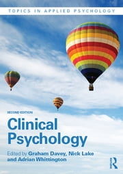Clinical Psychology ebook by Graham Davey,Nick Lake,Adrian Whittington