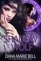 Shadow of the Wolf - Heart's Desire, #1 ebook by Dana Marie Bell
