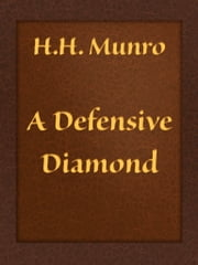 A Defensive Diamond ebook by H.H. Munro (SAKI)