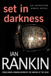 Set in Darkness - An Inspector Rebus Novel ebook by Ian Rankin