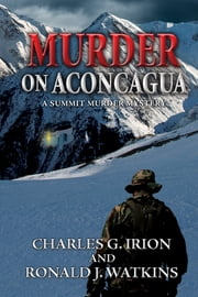 Murder on Aconcagua ebook by Charles G. Irion,Ronald J. Watkins