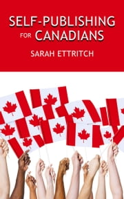 Self-Publishing for Canadians ebook by Sarah Ettritch