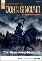 John Sinclair Sonder-Edition - Folge 046 - Die Kreuzweg-Legende ebook by Jason Dark