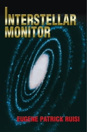Interstellar Monitor ebook by Eugene Patrick Ruisi